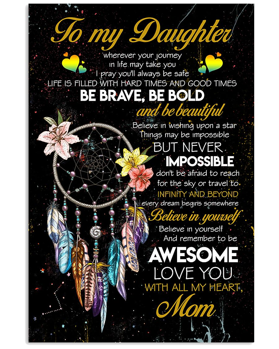 TO MY DAUGHTER - DREAM CATCHER - THINGS MAY BE 16x24 Poster