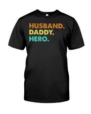 Husband Daddy Hero Classic T-Shirt front