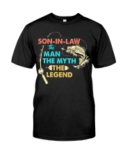 SON-IN-LAW - FISHING - THE MAN THE MYTH  Classic T-Shirt front