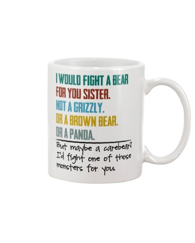 I WOULD FIGHT A BEAR FOR YOU - SISTER