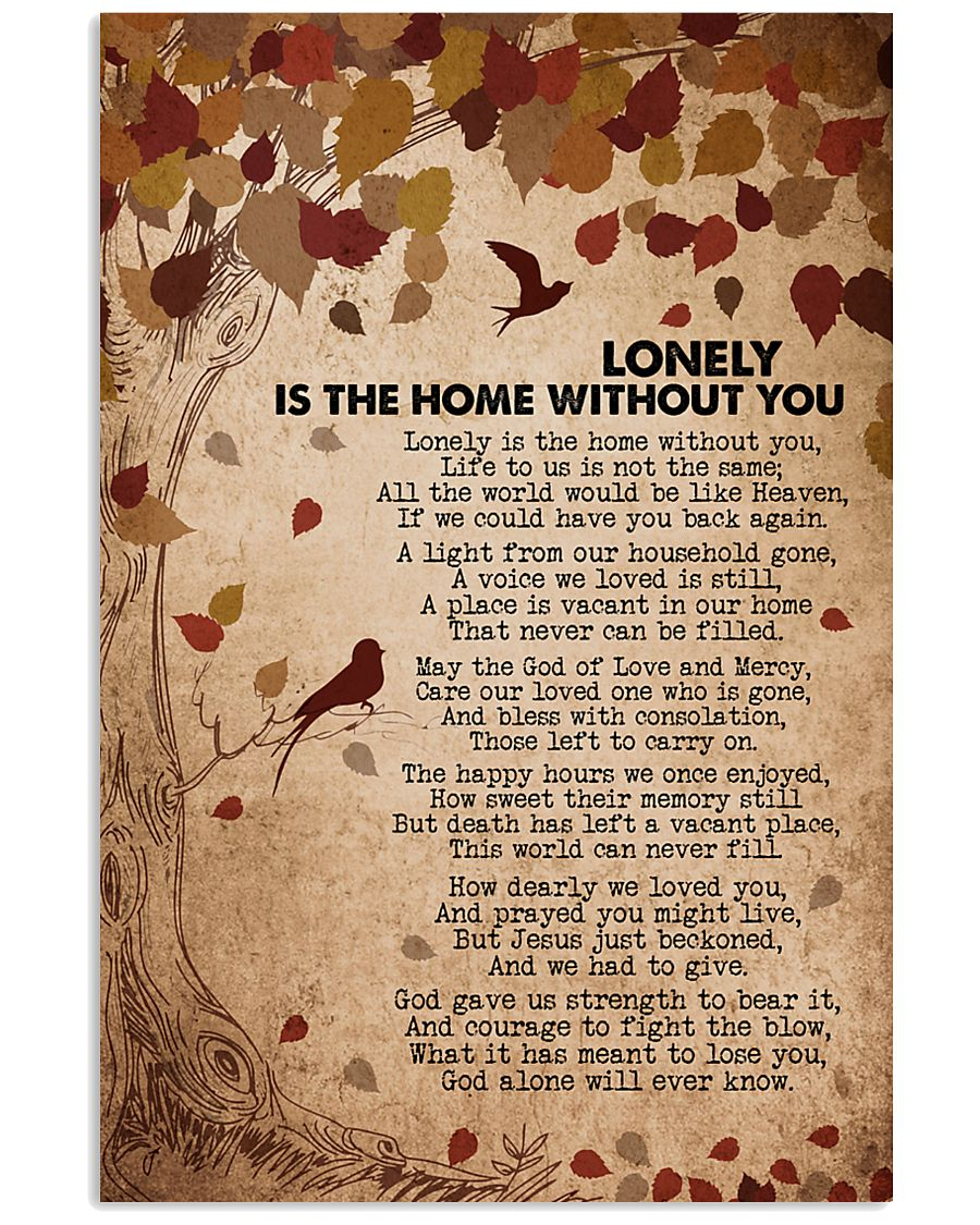 Lonely is the home without you 16x24 Poster