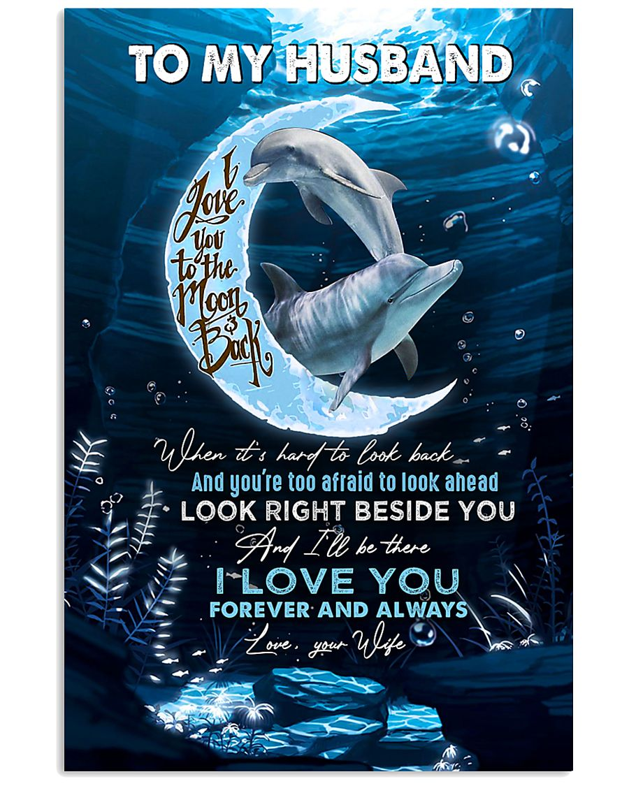 TO MY HUSBAND - DOLPHIN - I LOVE YOU 16x24 Poster