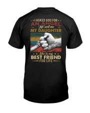 I ASKED GOD - MY DAUGHTER - BEST FRIEND Classic T-Shirt back