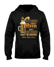 There's a 999 Chance I Need a Beer Hooded Sweatshirt thumbnail