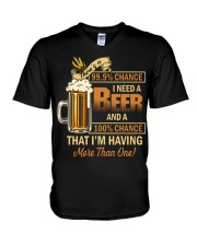 There's a 999 Chance I Need a Beer V-Neck T-Shirt thumbnail