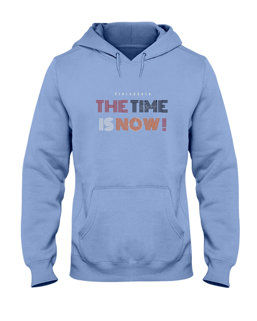 20200526 The Time Is Now  Hooded Sweatshirt