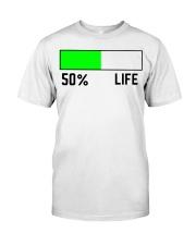 life tshirt Classic T-Shirt front