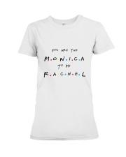 BEST MONICA-RACHEL TEE - LIMITED STOCK Premium Fit Ladies Tee front