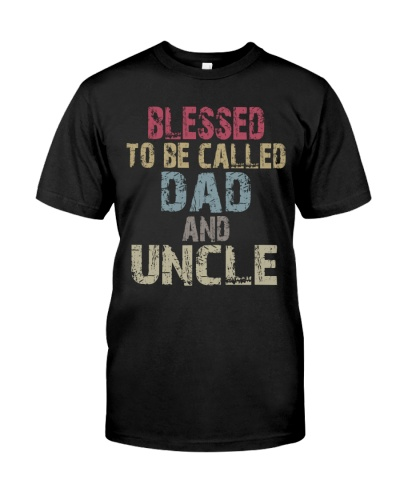 Blessed To Be Called Dad And Uncle - Vintage