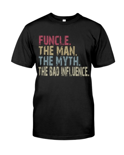 Funcle - The Man The Myth The Bad Influence
