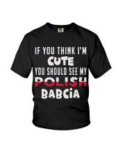You should see my Cute Polish Babcia Youth T-Shirt front
