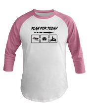 Special shirt : Plan for today  Baseball Tee thumbnail