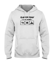 Special shirt : Plan for today  Hooded Sweatshirt thumbnail