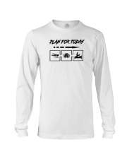 Special shirt : Plan for today  Long Sleeve Tee thumbnail