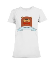 this is my otter shirt Premium Fit Ladies Tee thumbnail
