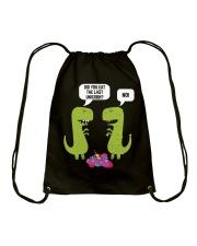 Did you eat the last unicorn T-Rex Dinosaur Drawstring Bag thumbnail