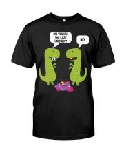 Did you eat the last unicorn T-Rex Dinosaur Classic T-Shirt thumbnail