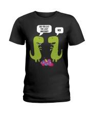 Did you eat the last unicorn T-Rex Dinosaur Ladies T-Shirt thumbnail