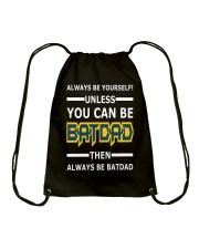 Batdad - Always Be Yourself Drawstring Bag thumbnail