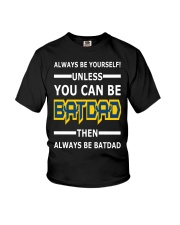 Batdad - Always Be Yourself Youth T-Shirt thumbnail