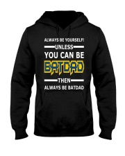 Batdad - Always Be Yourself Hooded Sweatshirt thumbnail