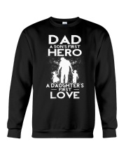 Dad A Sons First Hero A Daughters First Love Crewneck Sweatshirt thumbnail