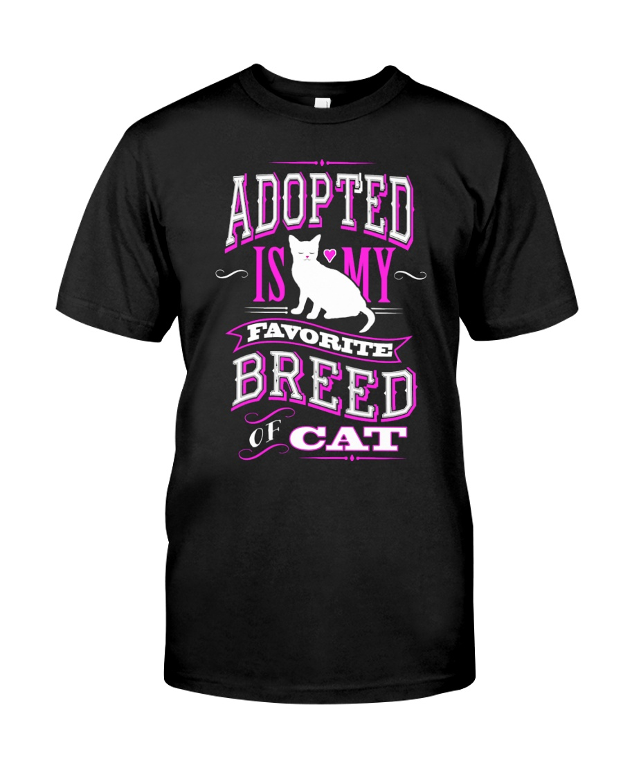 Adopted is my favorite breed of cat - Funny Cat Classic T-Shirt