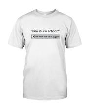 Don't Ask Me Again Classic T-Shirt thumbnail