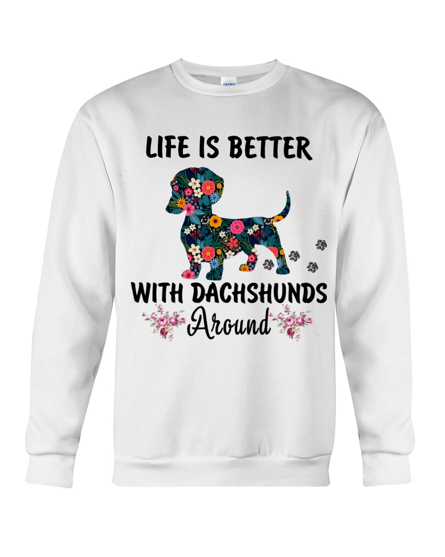 Life is better with Dachshund around Crewneck Sweatshirt