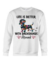 Life is better with Dachshund around Crewneck Sweatshirt front