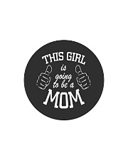 The girl is going to be a mom Circle Magnet thumbnail