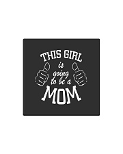 The girl is going to be a mom Square Magnet thumbnail