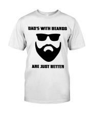 Dad's with Beards are Just Better  Classic T-Shirt front