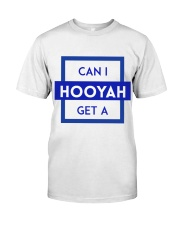 Can I Get a Hooyah Shit - Blue  Classic T-Shirt front