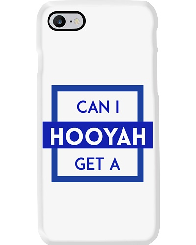 Can I Get a Hooyah Phone Case - Blue