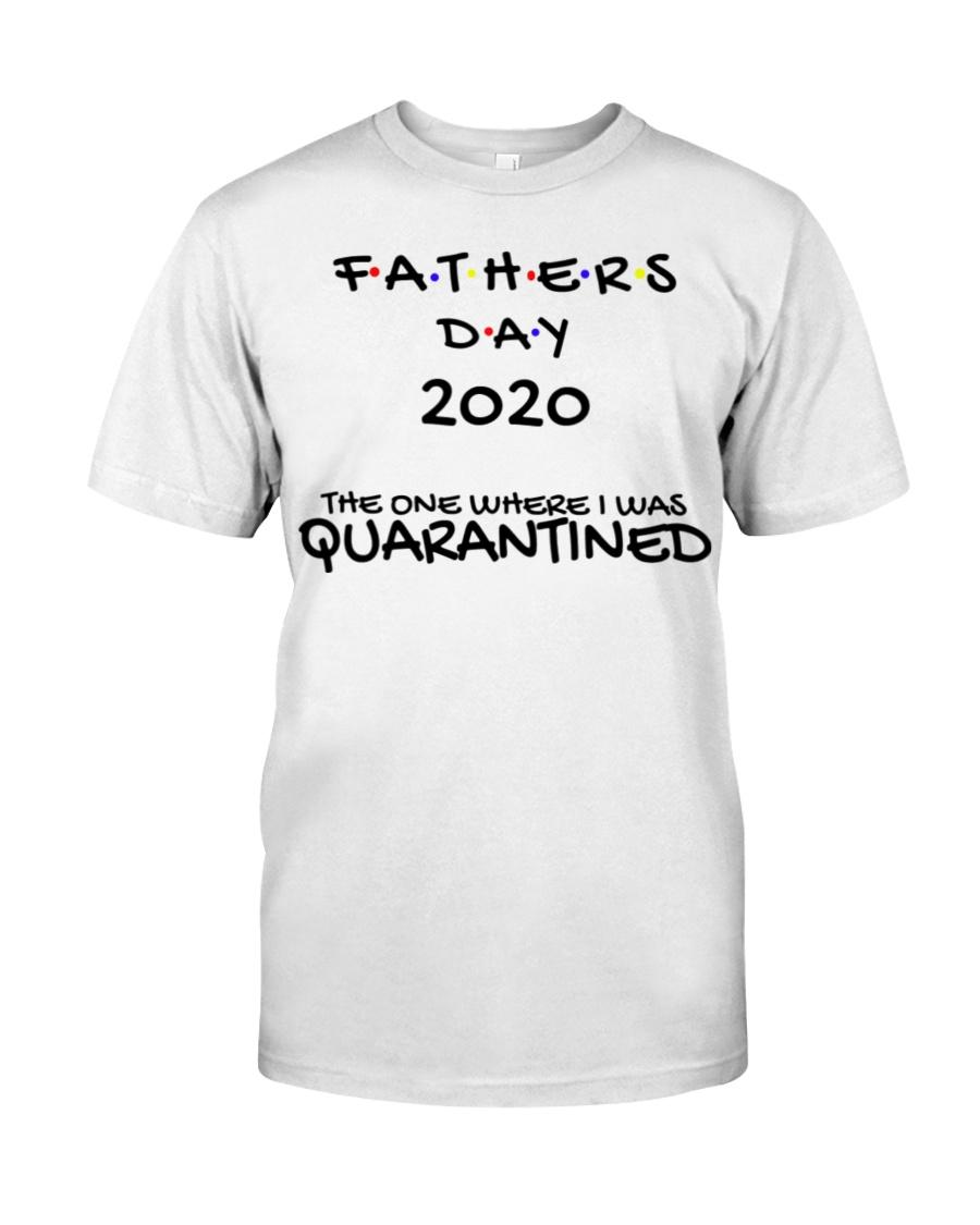 Father's Day 2020 Quarantine Shirt  Classic T-Shirt