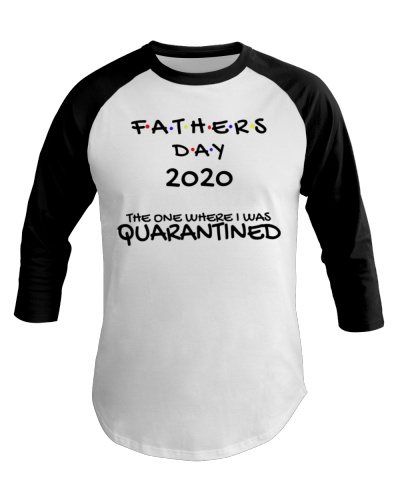 Father's Day 2020 Quarantine Baseball Tee