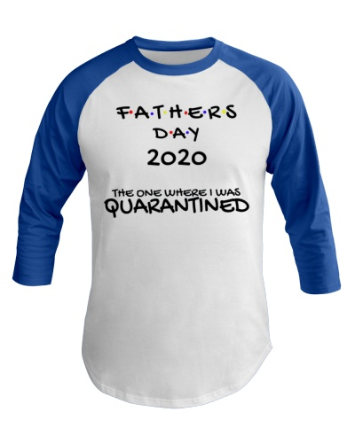 Father's Day 2020 Quarantine Baseball Tee