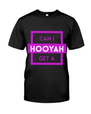 Can I Get A Hooyah Shirt - Pink Logo  Classic T-Shirt front