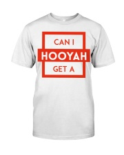 Can I Get a Hooyah Shirt - Red Classic T-Shirt front