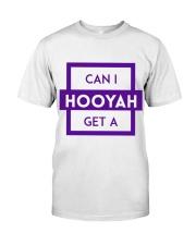 Can I Get a Hooyah Shirt - Purple Classic T-Shirt front
