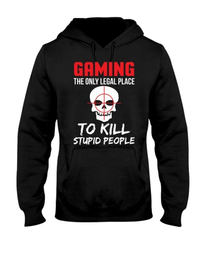 Legal place to kill Video Gaming Hoodie