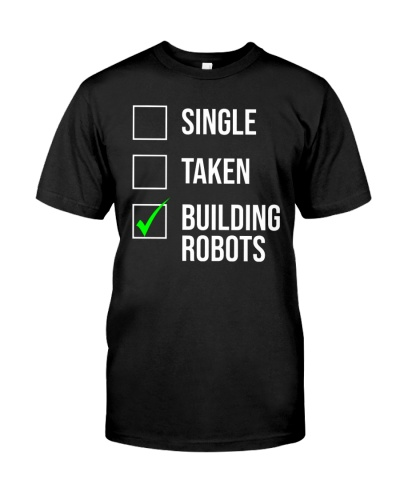 Single Taken Robots Robotics Engineer T-shirt