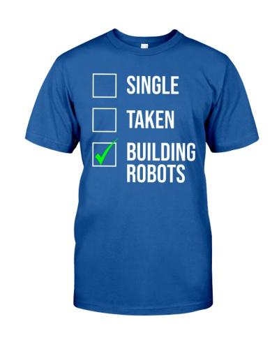 Single Taken Robots Robotics Engineer T-shirt