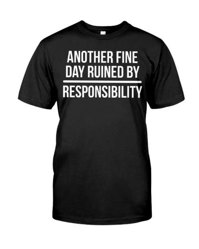 Responsibility Funny Lazy Humor T-shirt