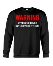 Warning Sense Of Humor Joke T-shirt  Crewneck Sweatshirt thumbnail