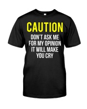Caution My Opinion Funny Sarcasm T-Shirt Classic T-Shirt front
