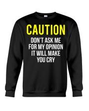 Caution My Opinion Funny Sarcasm T-Shirt Crewneck Sweatshirt thumbnail