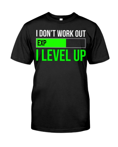 I don't work out Funny Gamer T-shirt