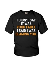 Your Fault Funny Witty Co-worker T-Shirt Youth T-Shirt thumbnail